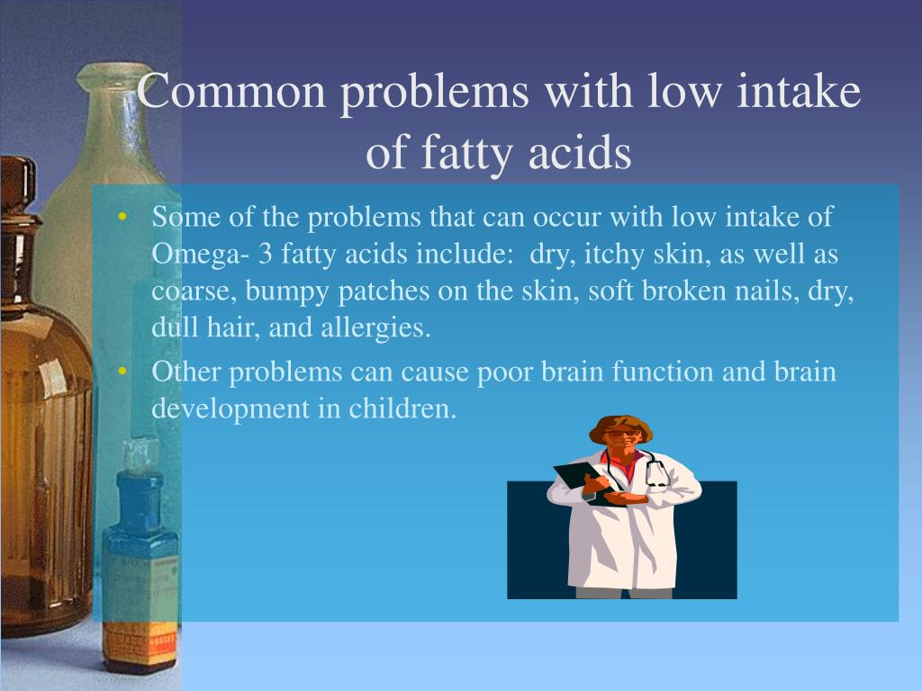 Common problems with low intake of fatty acids