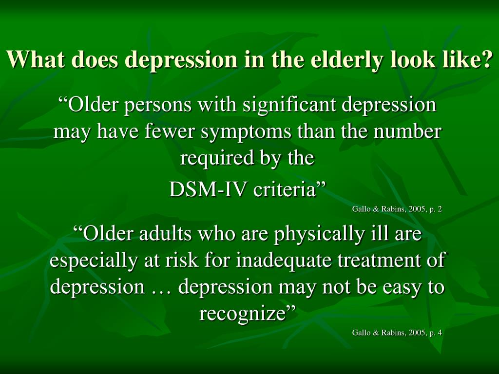 What does depression in the elderly look like?