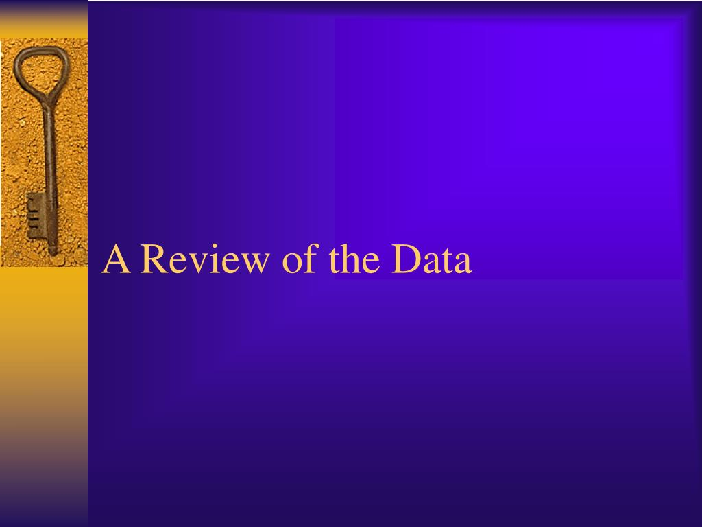 A Review of the Data