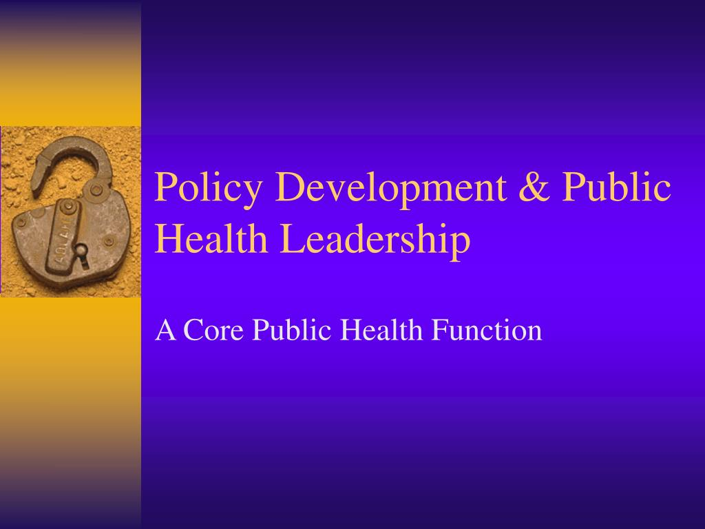 Policy Development & Public Health Leadership