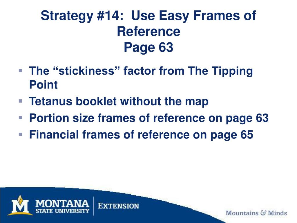 Strategy #14:  Use Easy Frames of Reference