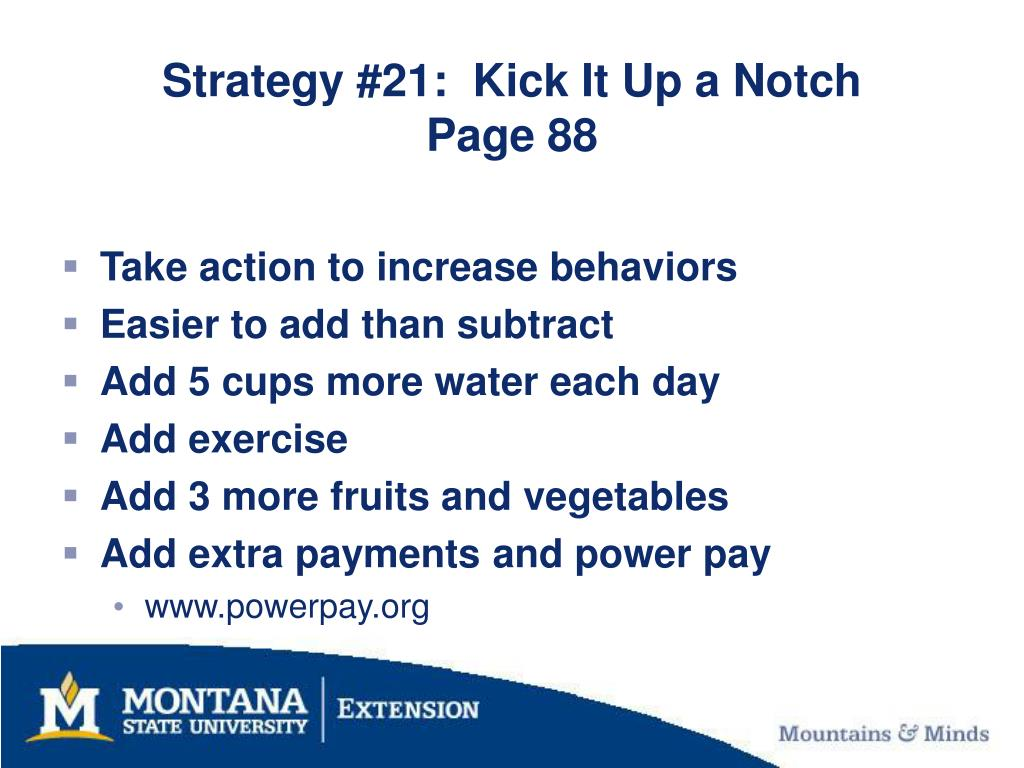 Strategy #21:  Kick It Up a Notch