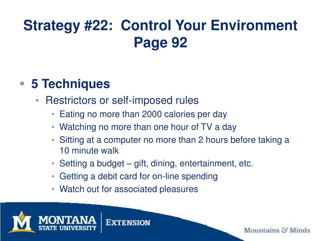 Strategy #22:  Control Your Environment