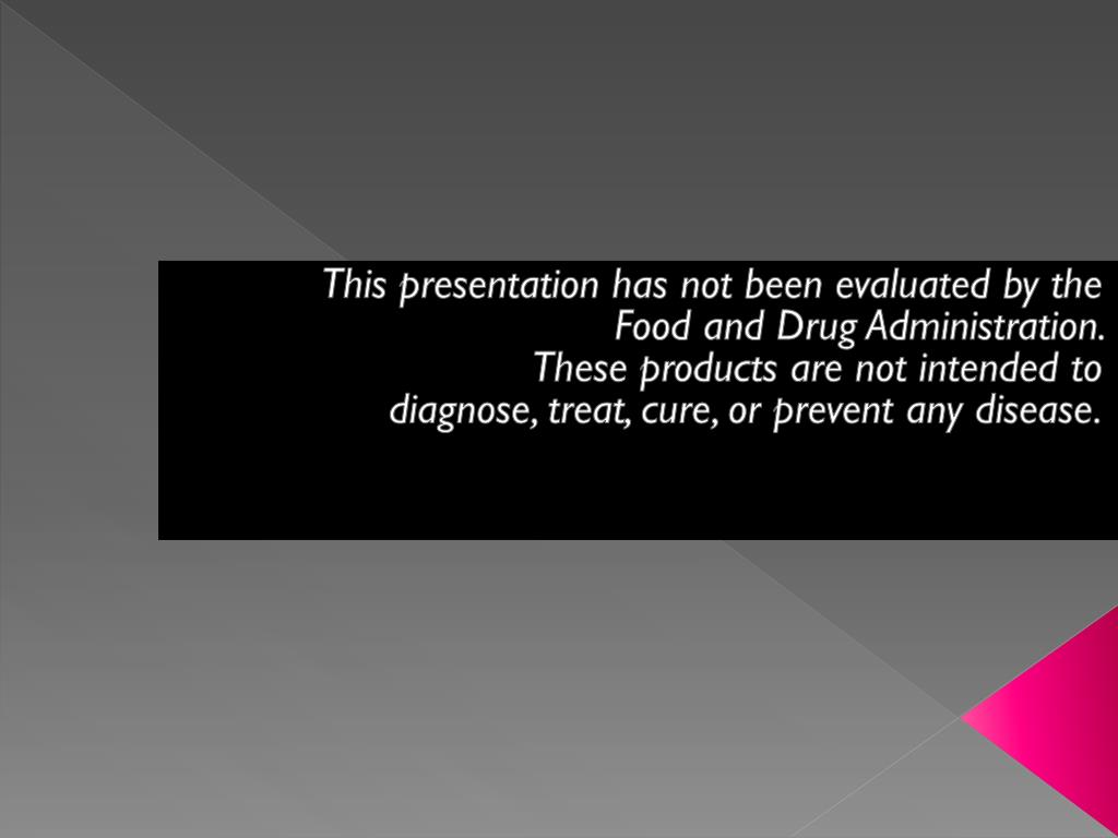 This presentation has not been evaluated by the