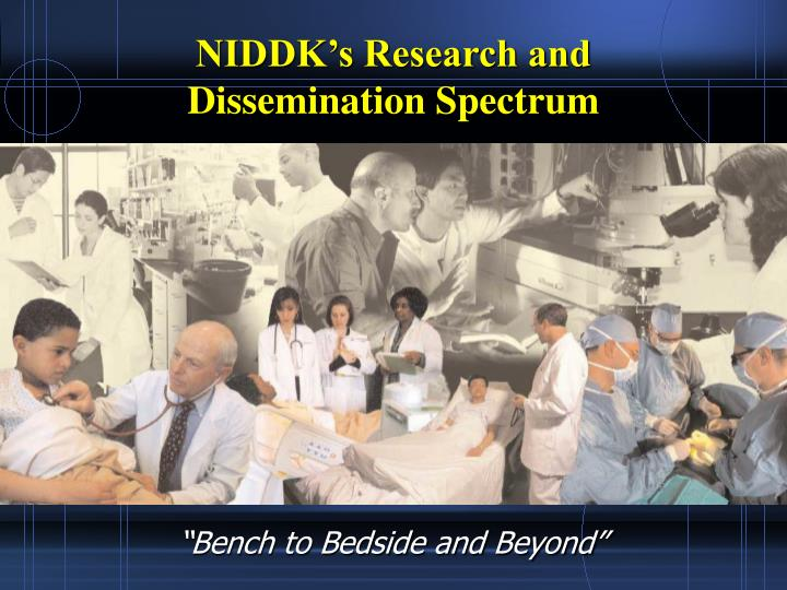 Niddk s research and dissemination spectrum
