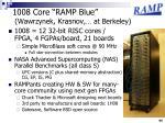 1008 core ramp blue wawrzynek krasnov at berkeley