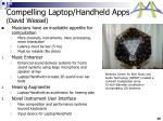 compelling laptop handheld apps david wessel