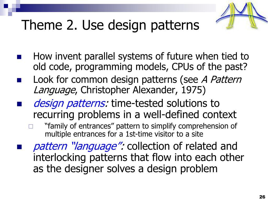 Theme 2. Use design patterns