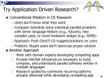 try application driven research