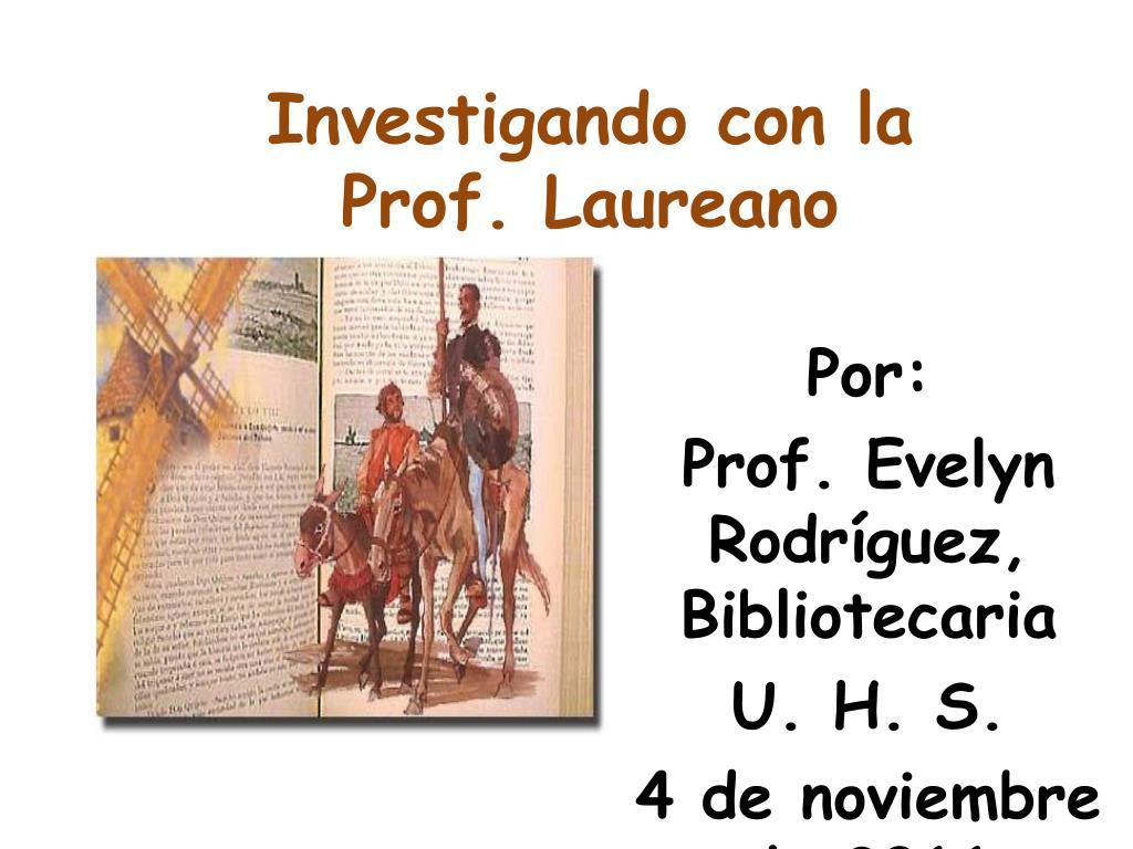 Investigando con la Prof. Laureano