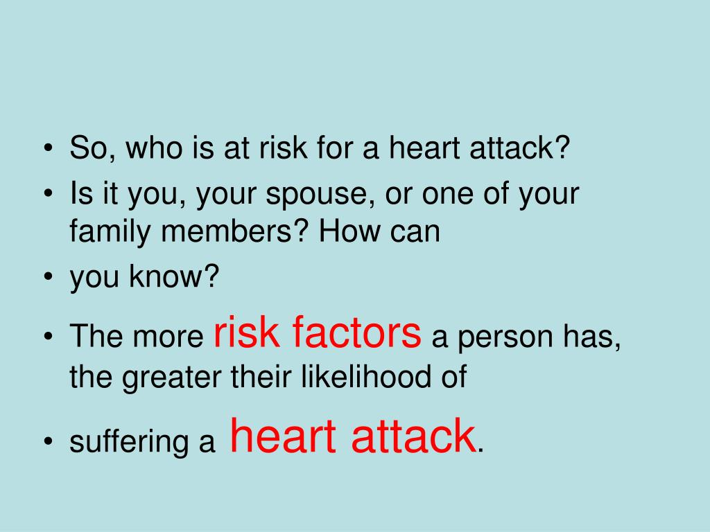 So, who is at risk for a heart attack?
