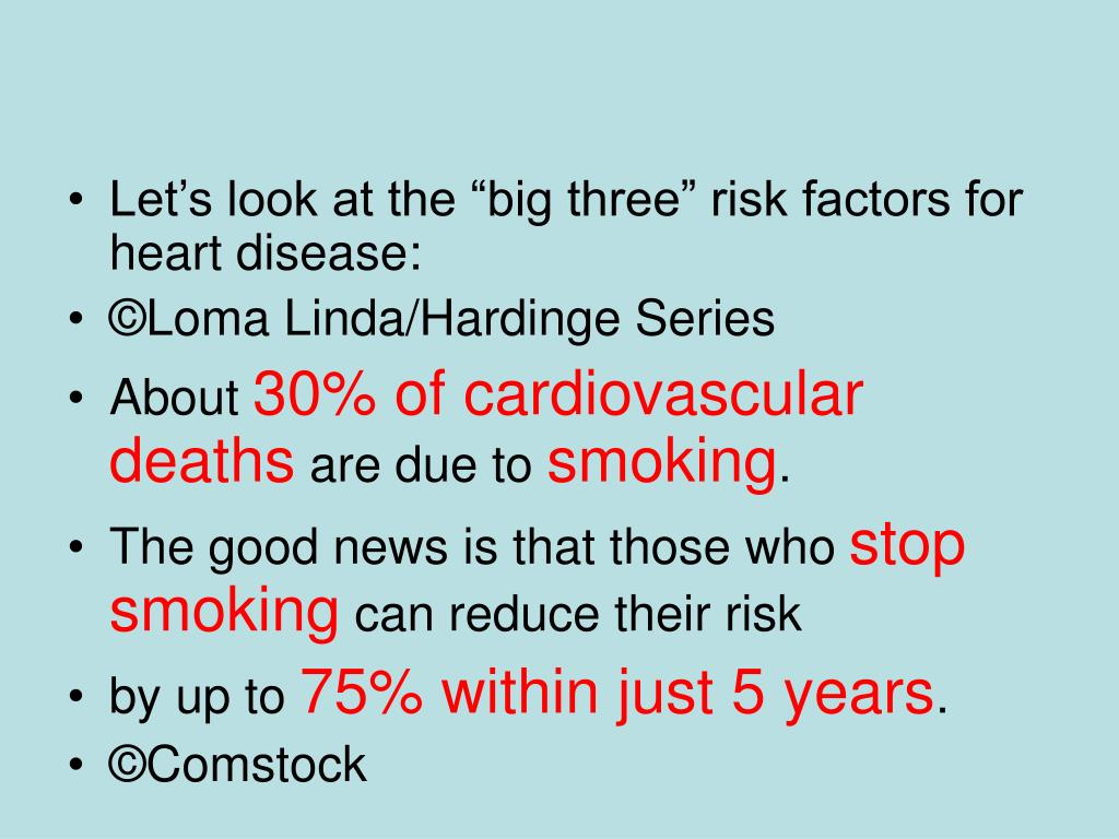 "Let's look at the ""big three"" risk factors for heart disease:"