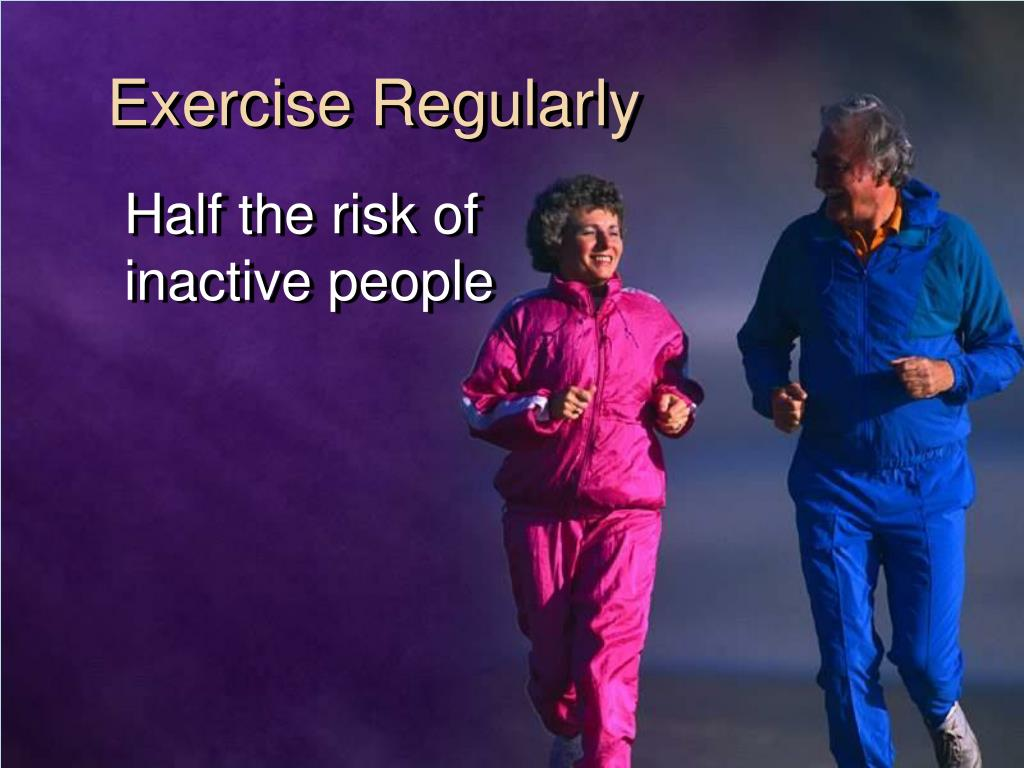 Exercise Regularly