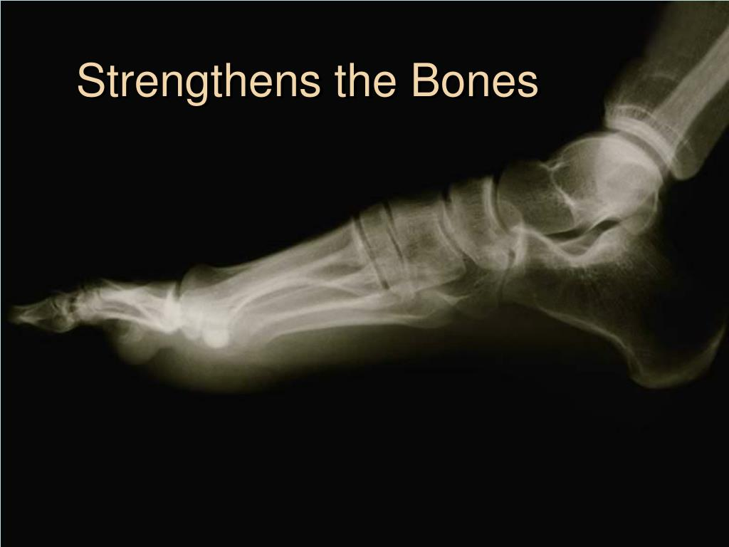 Strengthens the Bones