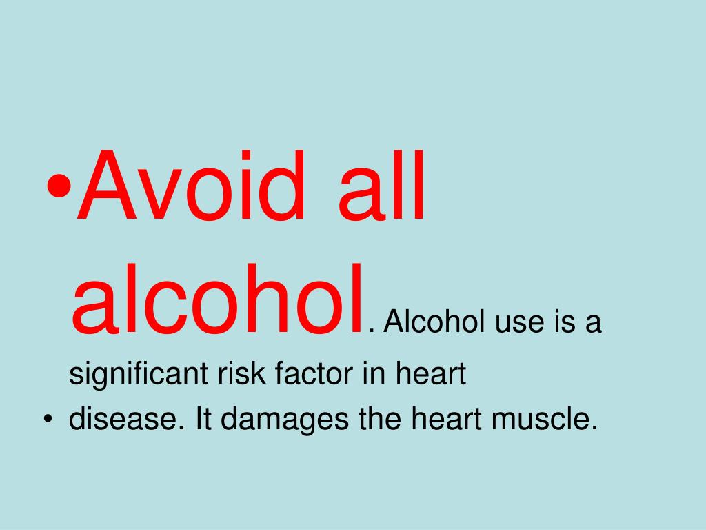 Avoid all alcohol