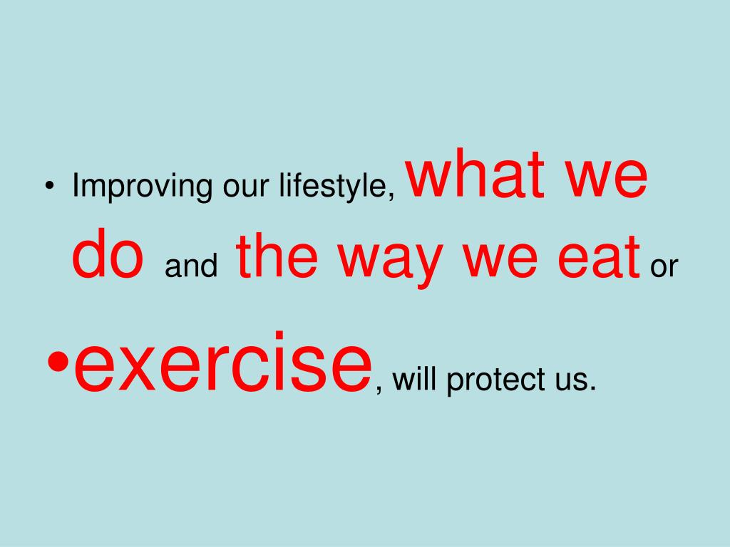 Improving our lifestyle,