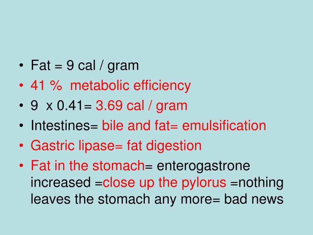 Fat = 9 cal / gram