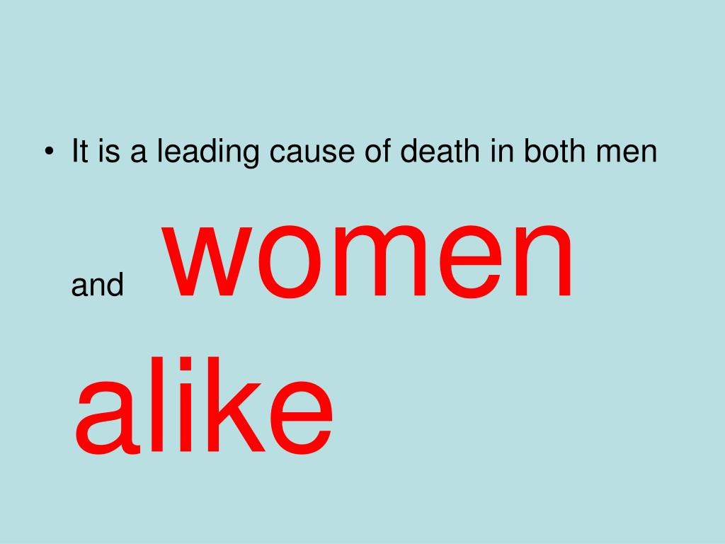 It is a leading cause of death in both men and