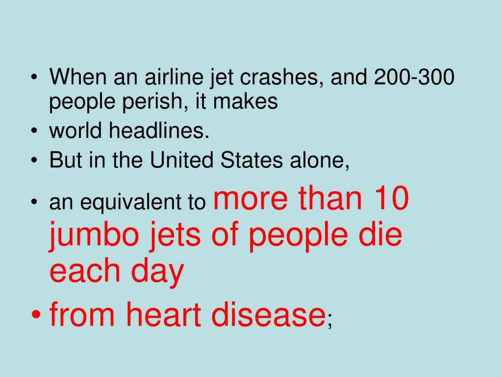 When an airline jet crashes, and 200-300 people perish, it makes