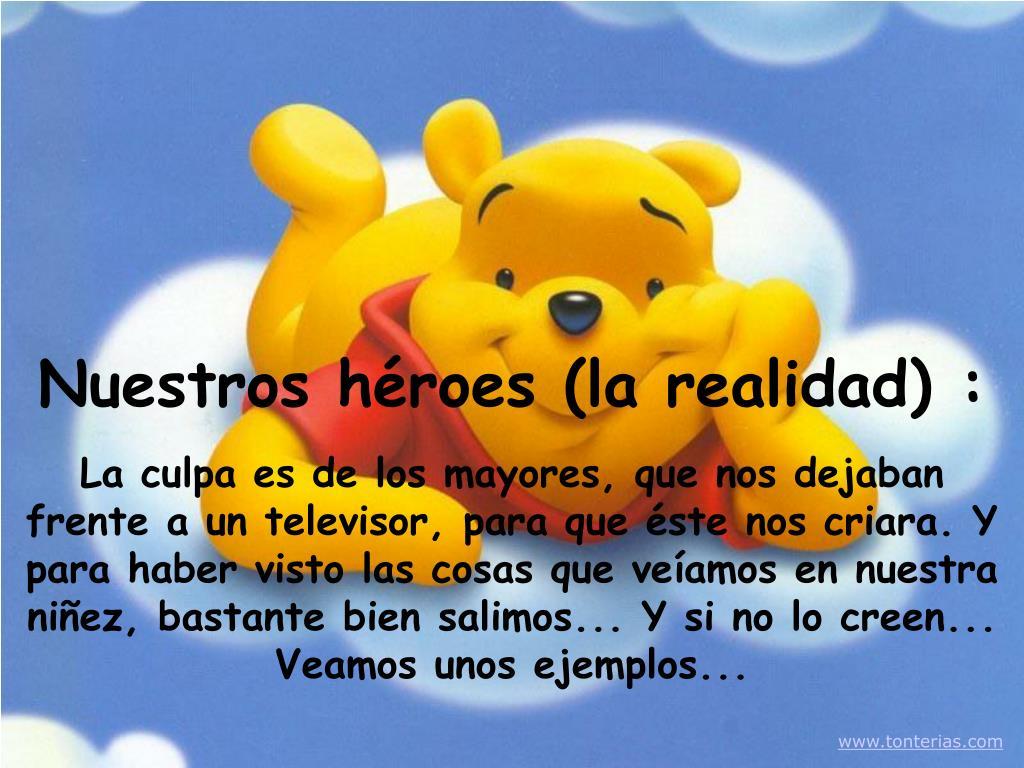 Nuestros héroes (la realidad) :