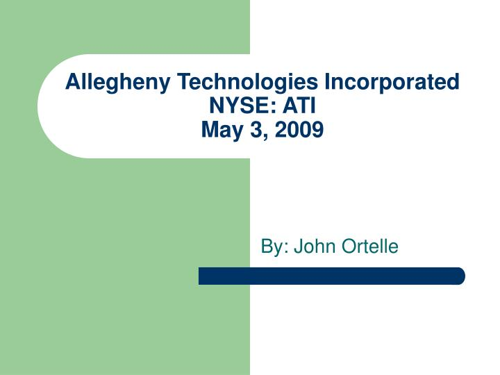 Allegheny technologies incorporated nyse ati may 3 2009