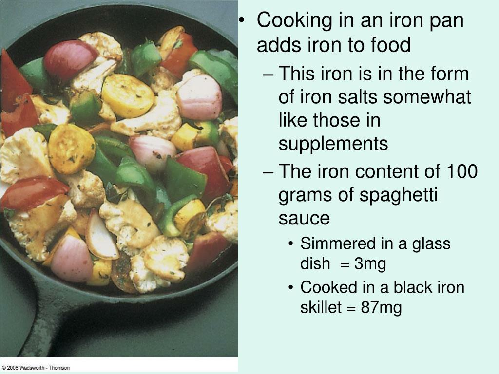 Cooking in an iron pan adds iron to food