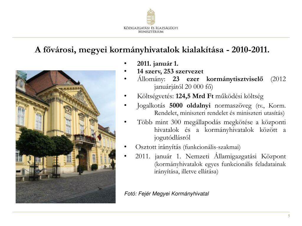 A fővárosi, megyei kormányhivatalok kialakítása - 2010-2011.