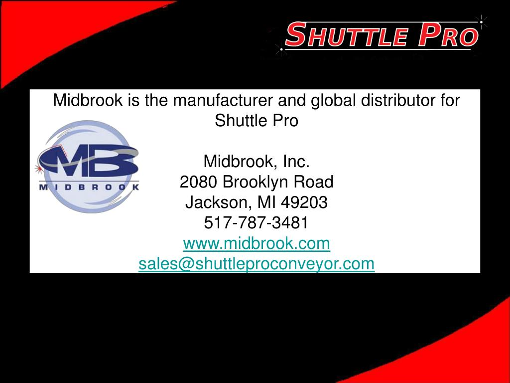 Midbrook is the manufacturer and global distributor for Shuttle Pro