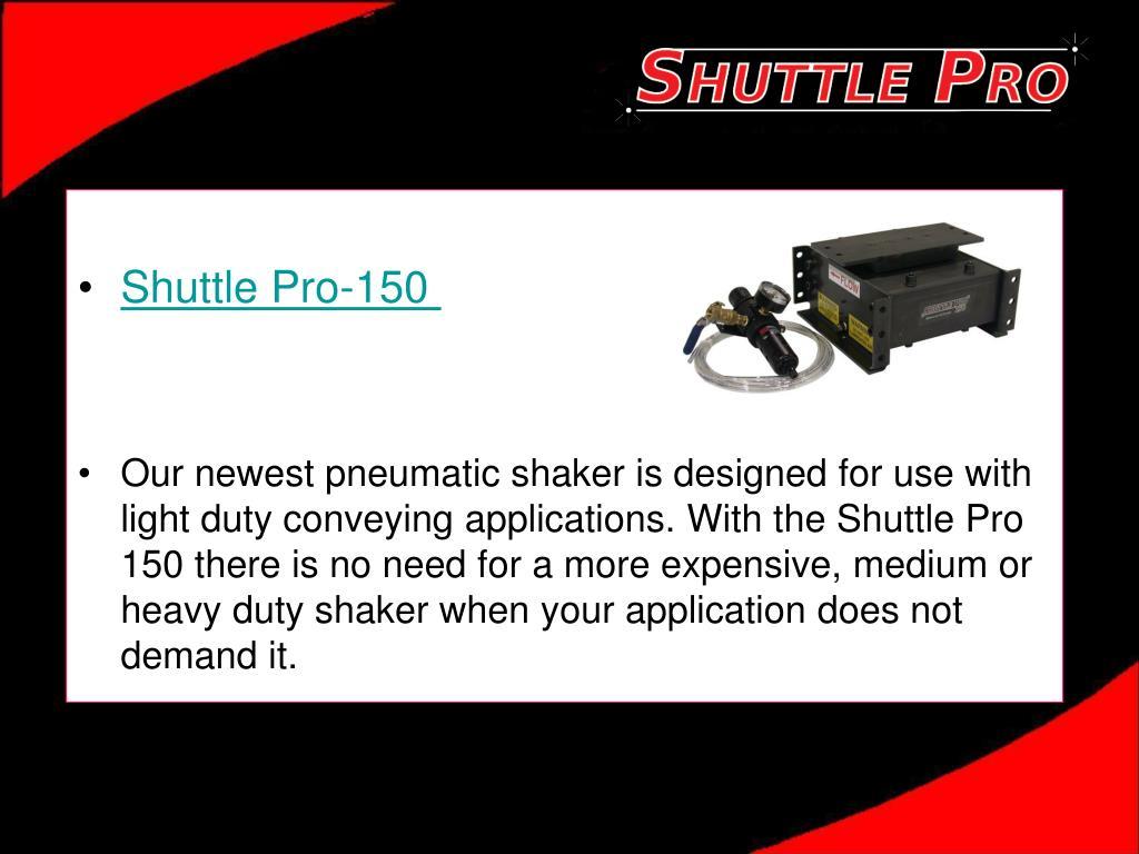 Shuttle Pro-150