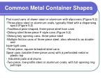 common metal container shapes7