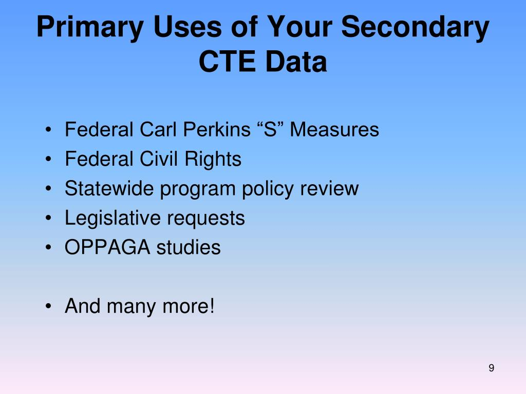 Primary Uses of Your Secondary CTE Data