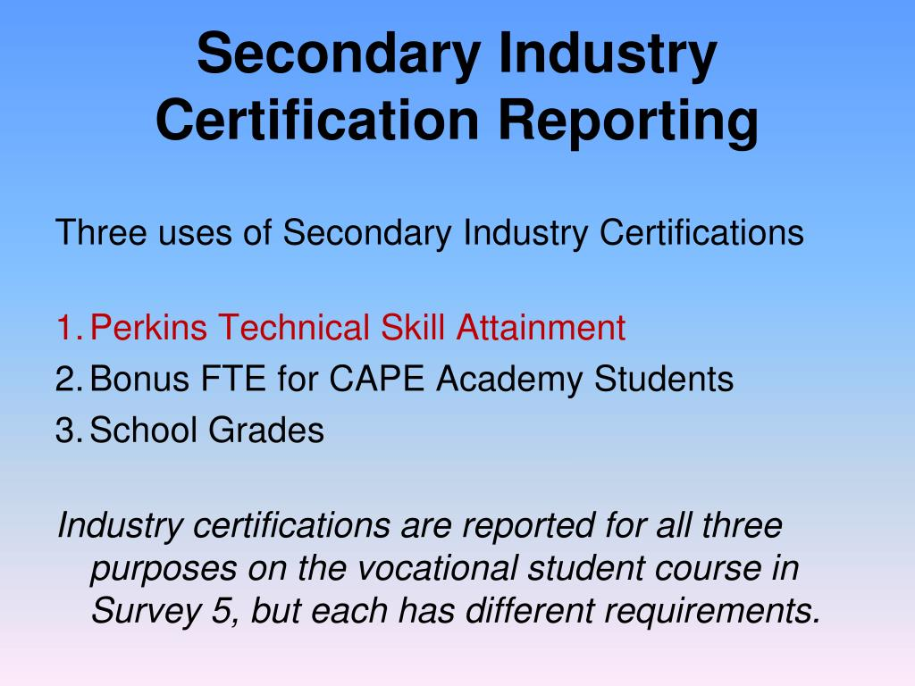 Secondary Industry Certification Reporting