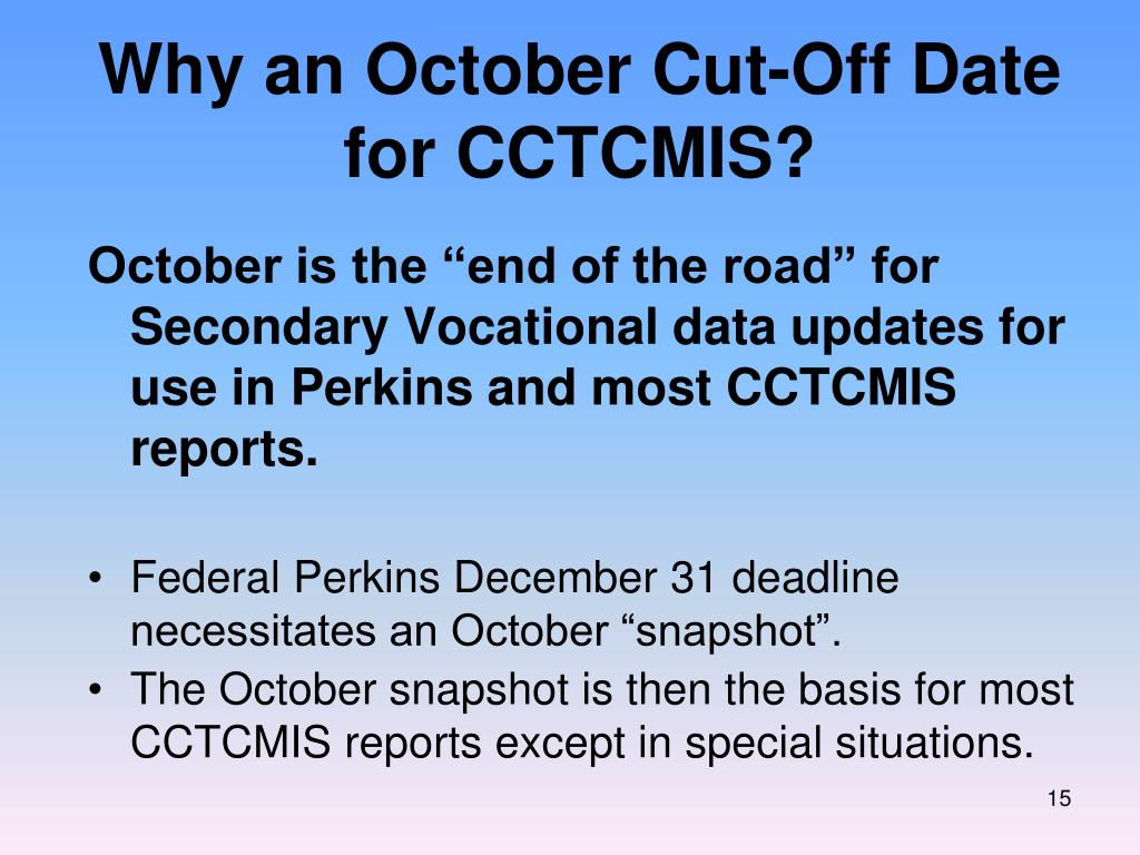 Why an October Cut-Off Date for CCTCMIS?
