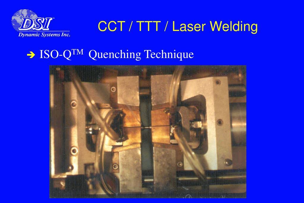 CCT / TTT / Laser Welding