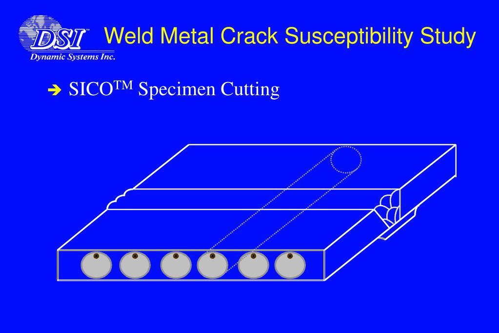 Weld Metal Crack Susceptibility Study