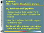 chapter 8 other product manufacture and use
