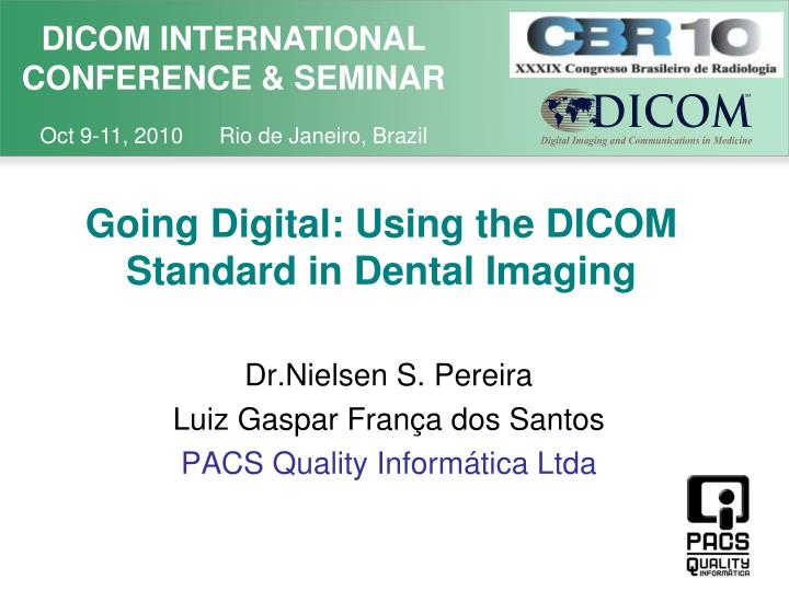 Going digital using the dicom standard in dental imaging l.jpg