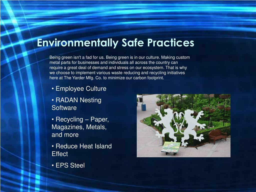 Environmentally Safe Practices
