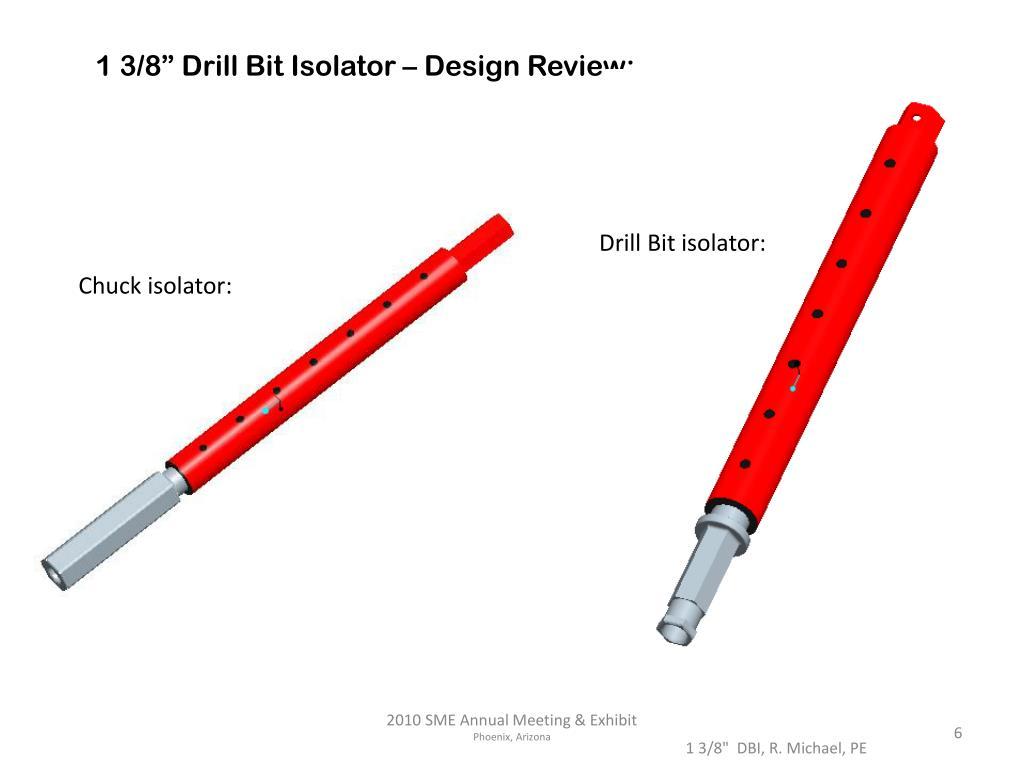 "1 3/8"" Drill Bit Isolator – Design Review:"