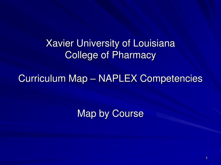 Xavier university of louisiana college of pharmacy curriculum map naplex competencies l.jpg