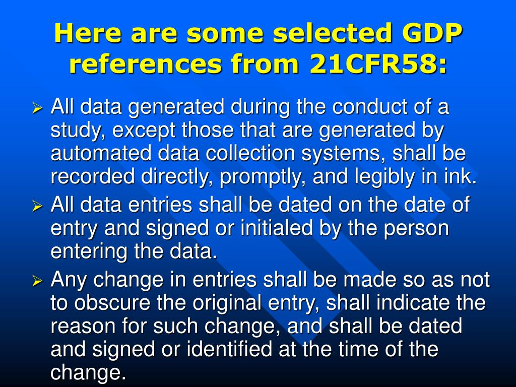 Here are some selected GDP references from 21CFR58: