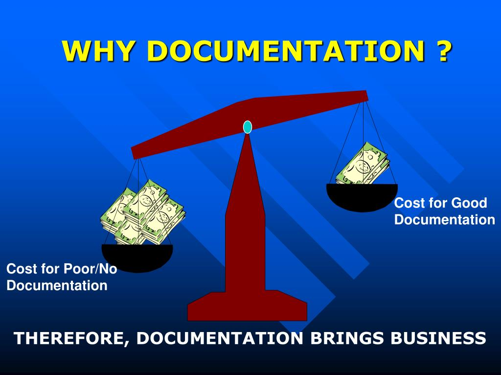 WHY DOCUMENTATION ?