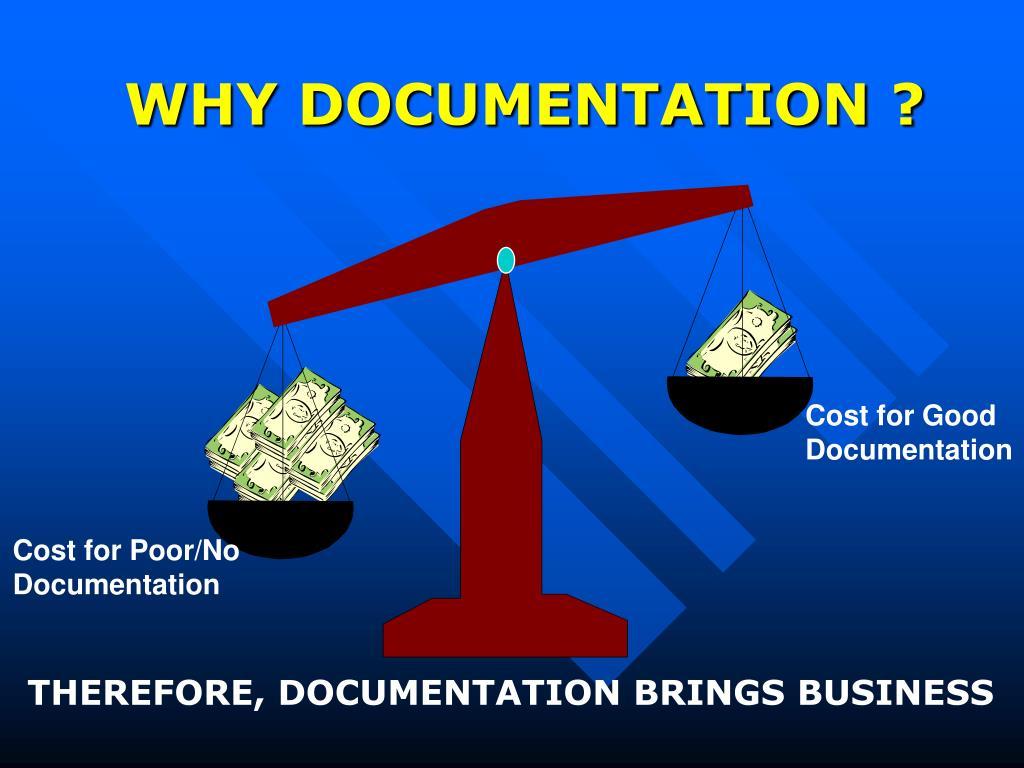WHY DOCUMENTATION ?