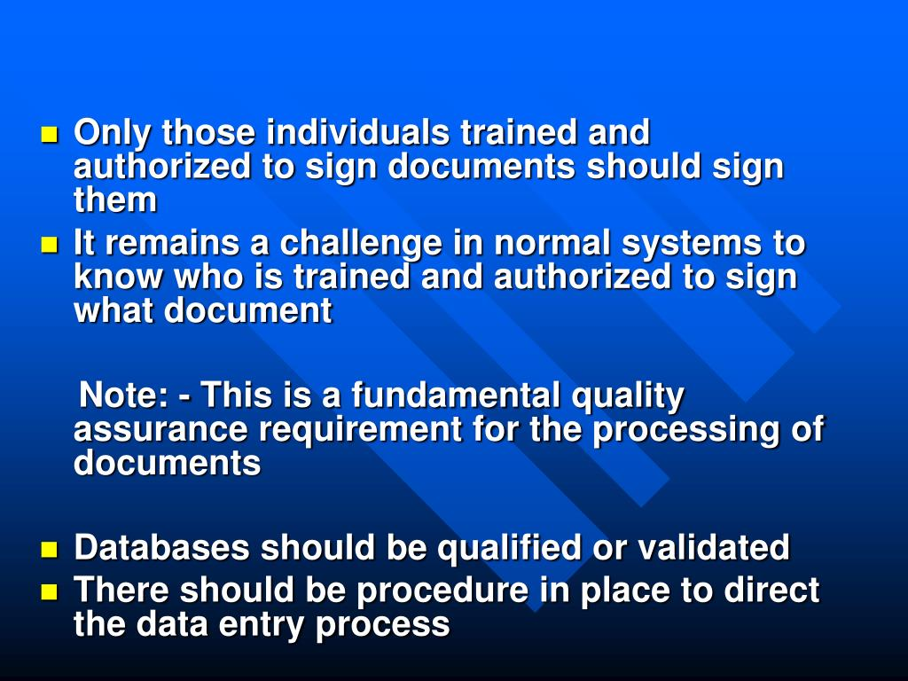 Only those individuals trained and authorized to sign documents should sign them