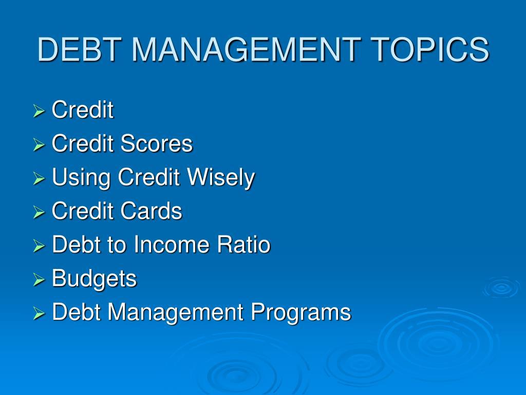 DEBT MANAGEMENT TOPICS