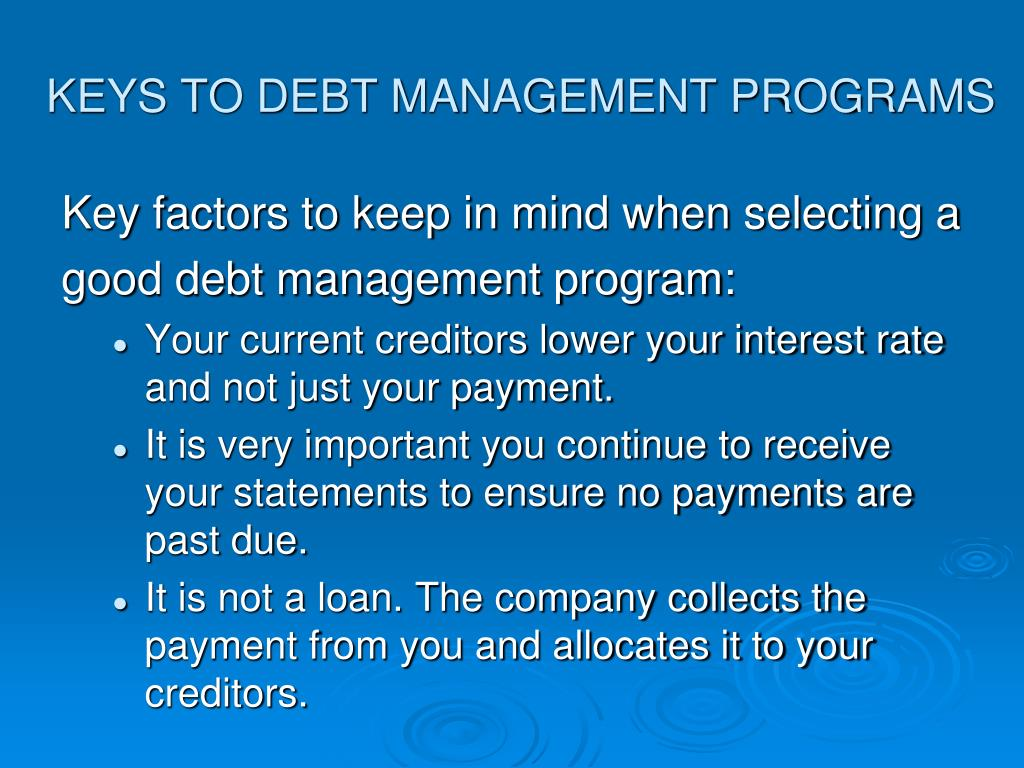 KEYS TO DEBT MANAGEMENT PROGRAMS