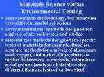 materials science versus environmental testing