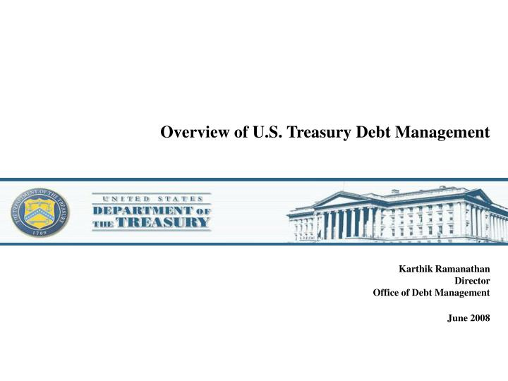 Overview of u s treasury debt management l.jpg