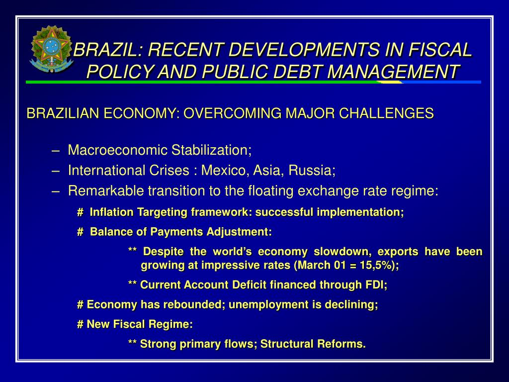 BRAZIL: RECENT DEVELOPMENTS IN FISCAL POLICY AND PUBLIC DEBT MANAGEMENT
