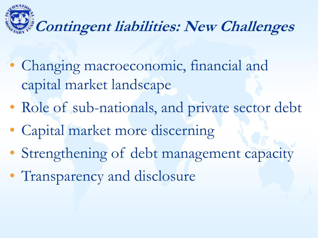 Contingent liabilities: New Challenges